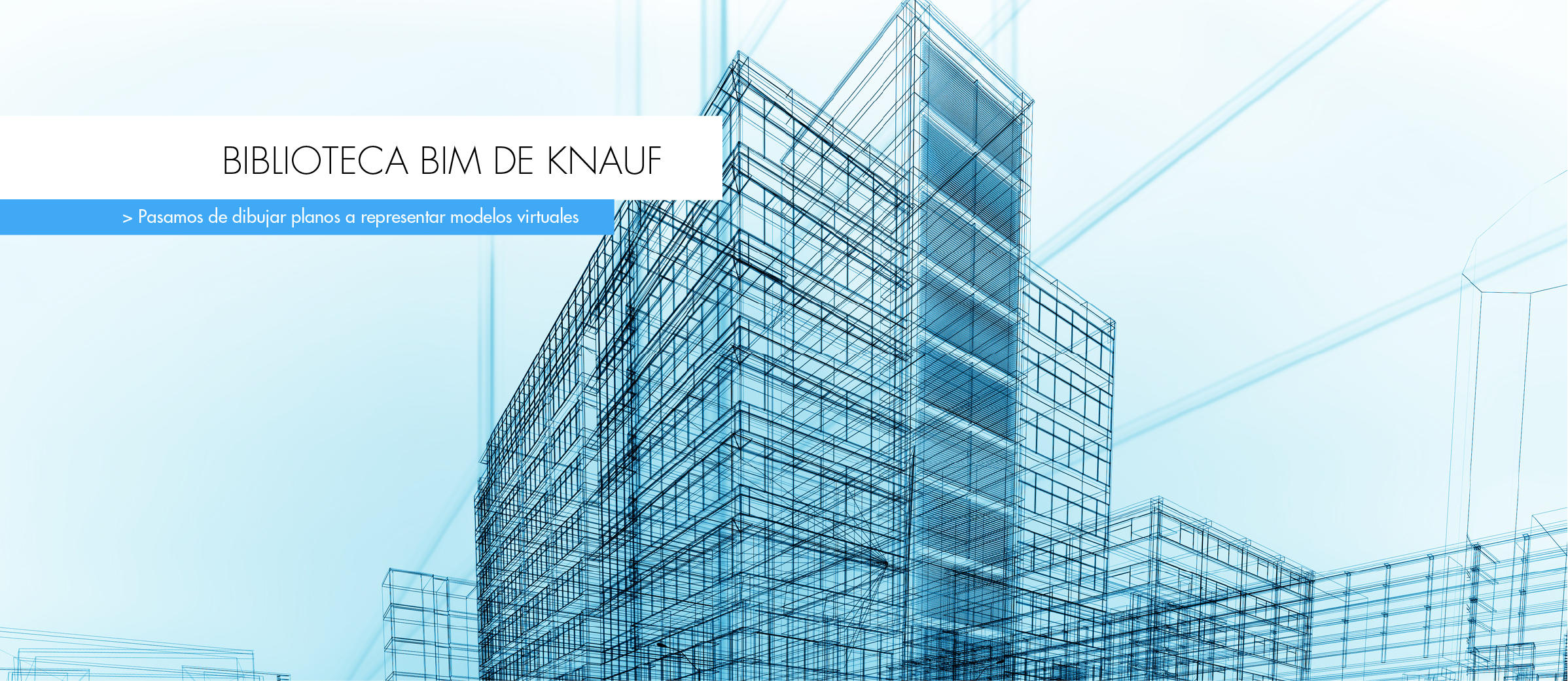https://www.knauf.es/sites/default/files/revslider/image/Cabecera%20BIM_Mesa%20de%20trabajo%201.png